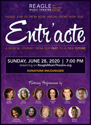 Reagle Theatre Will Present Virtual Fundraiser, ENTR'ACTE: A MUSICAL JOURNEY FROM OUR PAST TO A NEW FUTURE