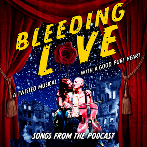 Songs From BLEEDING LOVE Podcast Starring Marc Kudisch,  Rebecca Naomi Jones and More Released as an Album