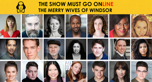 The Show Must Go Online Announces Full Cast for THE MERRY WIVES OF WINDSOR
