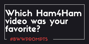 BWW Prompts: Which #Ham4Ham Video Was Your Favorite?