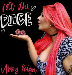 Abby Reign Releases New Single 'Roll The Dice'