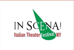 8th Annual IN SCENA! ITALIAN THEATER FESTIVAL NY Postponed to Spring 2021