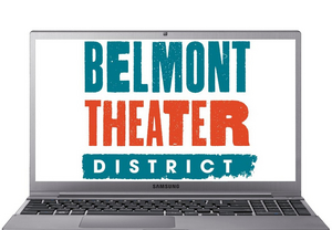 The Belmont Theater District Continues Virtual Entertainment in July and August