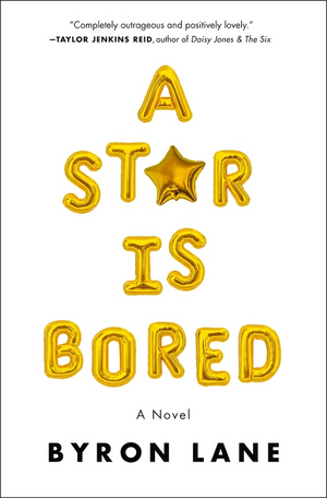 Book Review: A STAR IS BORED, Byron Lane