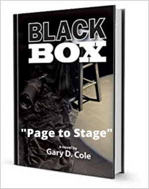 Gary Cole and CoHo Productions Present BLACK BOX: PAGE TO STAGE