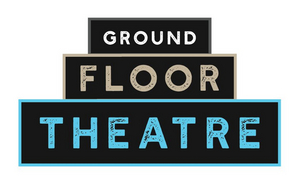 Ground Floor Theatre Announces Cancellation of Remainder of 2020 Season