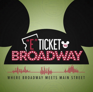 Susan Egan, Eden Espinosa & More Talk All Things Disney Parks on E-TICKET TO BROADWAY Podcast