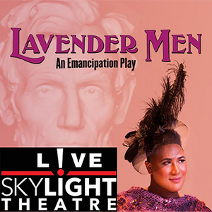 BWW Review: LAVENDER MEN, An Emancipation Play Takes A Fantasy Trip Inside the Life of Honest Abe