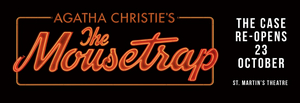 THE MOUSETRAP To Reopen in the West End on Friday 23 October