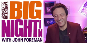 Arts Centre Melbourne's BIG NIGHT IN Will Conclude July 8 With Special Episode
