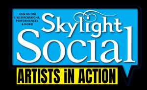 Skylight Music Theatre Announces Skylight Social Artists In Action