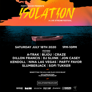 Party Favor Presents: Isolation Live Stream Festival Lineup with A-Trak, Dillon Francis, SOFI TUKKER, DJ SLIINK & More!