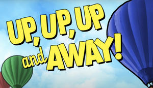UP, UP, UP & AWAY! is An Online, Interactive Children's Show