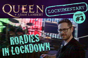 Queen + Adam Lambert to Release Episode 3 of 'Roadies in Lockdown' Rhapsody Tour Lockumentary Series