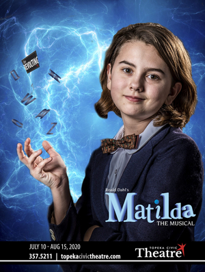 Topeka Civic Theatre Presents MATILDA; Opening Tonight, July 10!