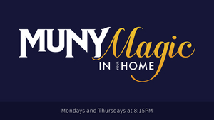 Tune in to the MUNY MAGIC IN YOUR HOME Series Finale Tonight
