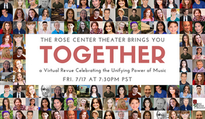 Rose Center Theater Presents TOGETHER A Virtual Revue