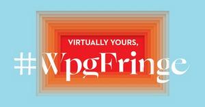 Winnipeg Fringe Theatre Festival Will Be Held Virtually