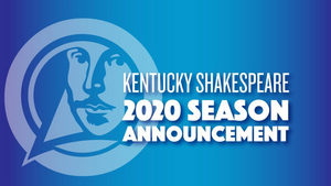 Kentucky Shakespeare Postpones 2020 Summer Season