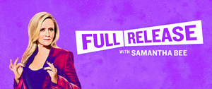 Samantha Bee Launches FULL RELEASE Podcast
