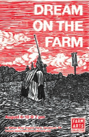 Farm Arts Collective Presents DREAM ON THE FARM Outdoor Performance