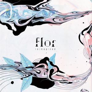 flor Releases REIMAGINED PT 2
