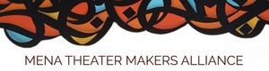 National Alliance for Middle Eastern and North African Theater Makers Launched