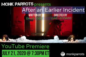 Monk Parrots Presents Streaming Premiere of AFTER AN EARLIER INCIDENT