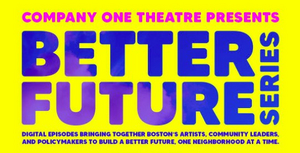BWW Interview: Jasmine Brooks And Summer L. Williams of BETTER FUTURE SERIES at Company One Theatre