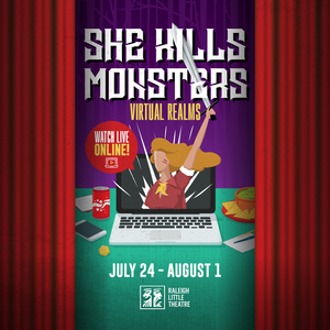Raleigh Little Theatre's Teens on Stage and Teens Backstage Present SHE KILLS MONSTERS: VIRTUAL REALMS