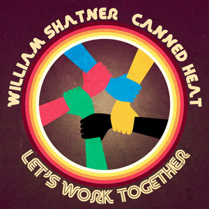 William Shatner Joins Canned Heat On New Version Of 'Let's Work Together!'