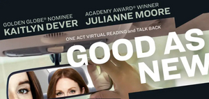 MCC Theater's GOOD AS NEW Reading Starring Julianne Moore and Kaitlyn Dever Available for Rental