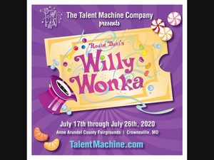 Anne Arundel County Health Officials Shut Down Production of WILLY WONKA For Not Meeting Health Restrictions