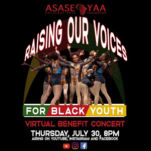 Asase Yaa Cultural Arts Foundation Announces RAISING OUR VOICES FOR BLACK YOUTH BENEFIT CONCERT