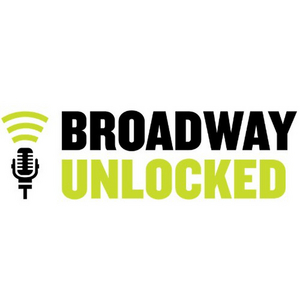 BROADWAY UNLOCKED Unveils Upcoming Slate Featuring Premiere Events, Galas, Concerts and More