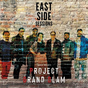 Robert Miller's Project Grand Slam Announces Release of EAST SIDE SESSIONS