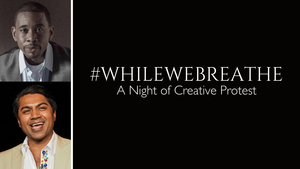 Behind the Curtain: Arvind Ethan David and Brian Moreland Explain #WHILEWEBREATHE