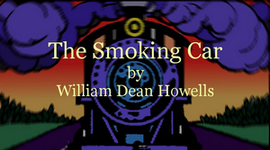 Metropolitan Virtual Playhouse Presents THE SMOKING CAR by William Dean Howells