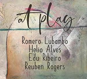 Brazilian Jazz Quartet Album AT PLAY Features Romero Lubambo, Helio Alves, Edu Ribeiro and Reuben Rogers