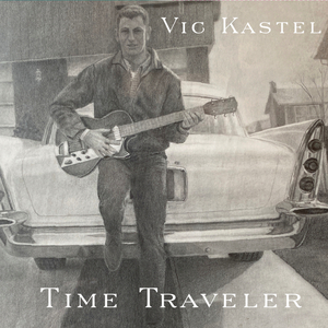 Vic Kastel Releases His First Album 'Time Traveler'