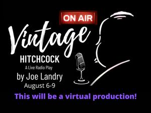 Ghostlight Theatre Ensemble Presents Virtual Production of VINTAGE HITCHCOCK