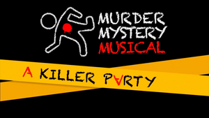 Attend the Virtual World Premiere of A KILLER PARTY – A MURDER MYSTERY MUSICAL