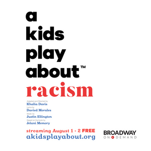 First Stage Announces Virtual Premiere of A KIDS PLAY ABOUT RACISM