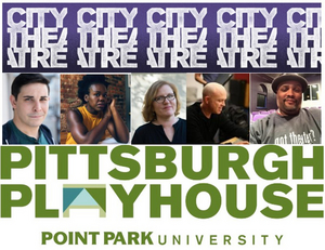 Pittsburgh Playhouse and City Theatre Company Launch HOMEGROWN STORIES