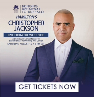 Shea's Will Present a Virtual Benefit Concert With HAMILTON'S Christopher Jackson