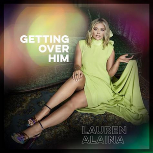 Lauren Alaina Announces Release Date for New EP, GETTING OVER HIM