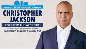 The Kimmel Cultural Campus to Co-Present CHRISTOPHER JACKSON: LIVE FROM THE WEST SIDE