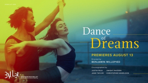 San Francisco Ballet Will Release A New Dance Film Directed By Benjamin Millepied, DANCE OF DREAMS