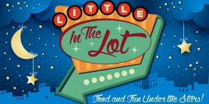 The Little Theatre in Rochester Hosts LITTLE IN THE LOT Event