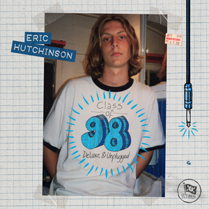 Eric Hutchinson Announces New Album CLASS OF 98 - DELUXE & UNPLUGGED